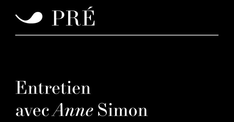 Entretien avec Anne Simon par Lucile Schmid