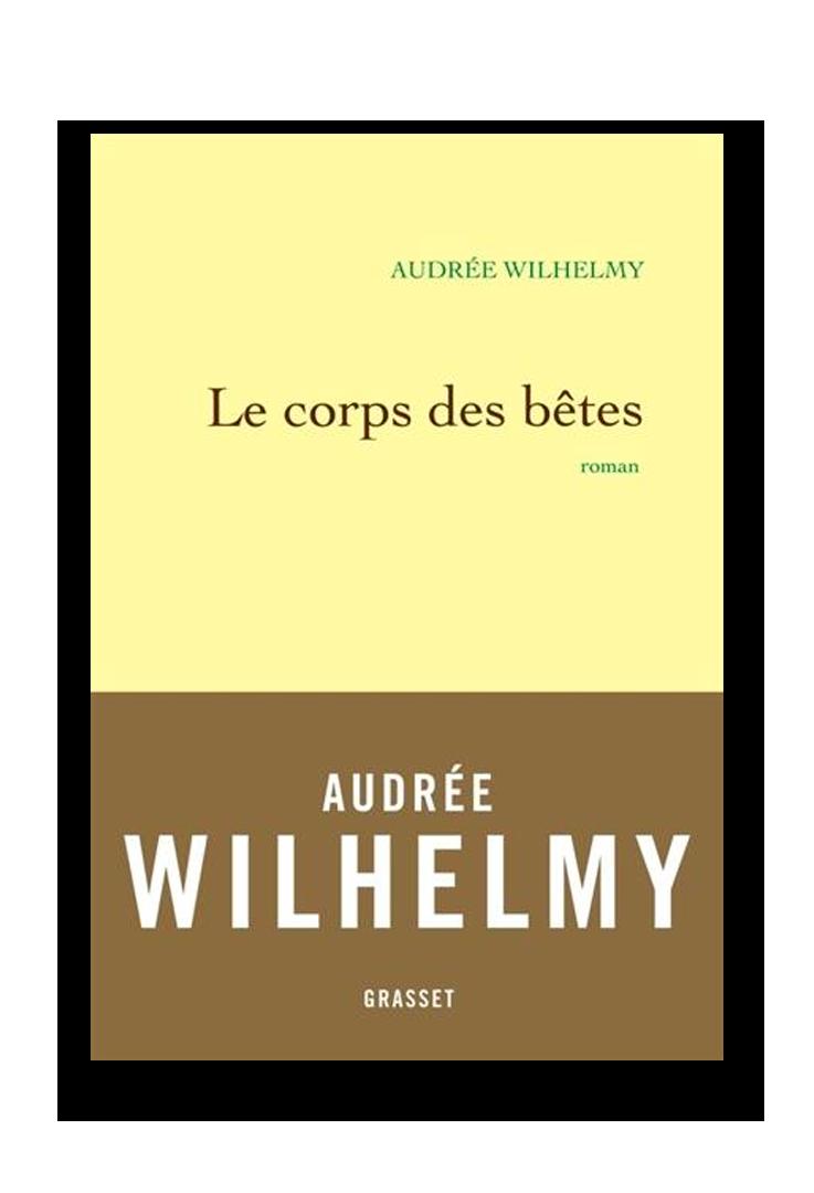 Le corps des Bêtes, Wilhelmy_Grasset