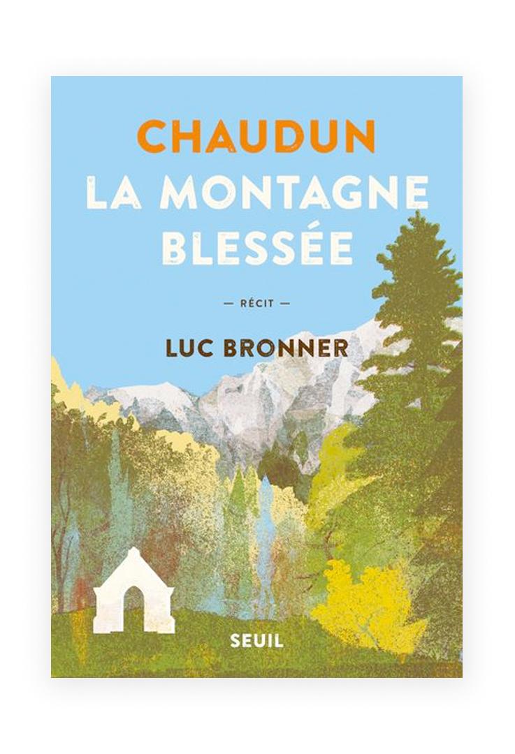 Luc Bronner « Chaudun la montagne blessée » (Seuil)